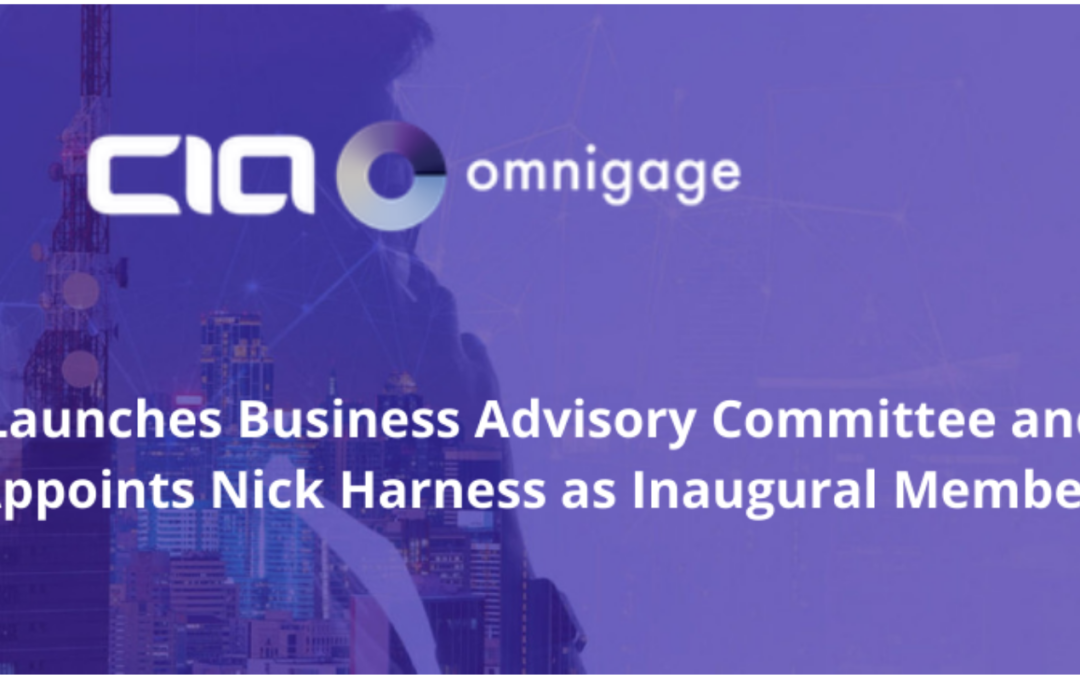 CIA Omnigage Launches Business Advisory Committee and Appoints Nick Harness as Inagural Member